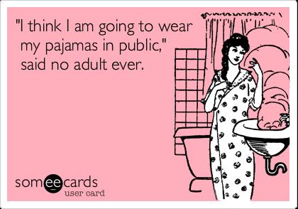pajamas in public2.jpg
